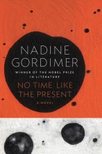 Gordimer, Nadine No Time Like the Present