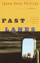 Phillips, Jayne Anne Fast Lanes