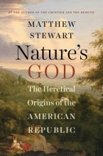 Stewart, Matthew Nature`s God - The Heretical Origins of the American Republic