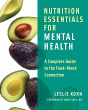 Leslie, PhD Korn Nutrition Essentials for Mental Health