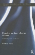 Mehta, Brinda J. Dissident Writings of Arab Women