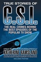 Ramsland, Katherine True Stories of C.S.I.
