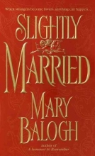 Balogh, Mary Slightly Married