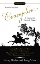 Longfellow, Henry Wadsworth Evangeline and Selected Tales and Poems