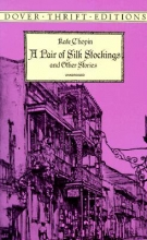 Chopin, Kate A Pair of Silk Stockings and Other Short Stories