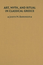 Barringer, Judith M. Art, Myth, and Ritual in Classical Greece