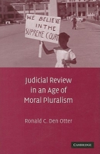 Den Otter, Ronald C. Judicial Review in an Age of Moral Pluralism