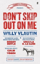 Vlautin, Willy Don`t Skip Out on Me