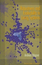 Andreas Wagner Robustness and Evolvability in Living Systems