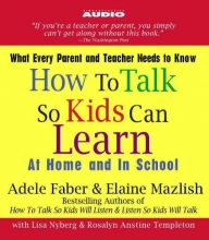 Faber, Adele  Faber, Adele How To Talk So Kids Can Learn