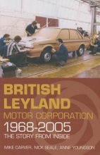 Mike Carver,   Nick Seale,   Anne Youngson British Leyland Motor Corporation 1968-2005