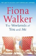 Walker, Fiona The Weekends of You and Me