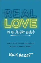 Bezet, Rick Real Love in an Angry World