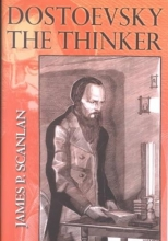 Scanlan, James P. Dostoevsky the Thinker