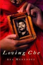 Menendez, Ana Loving Che