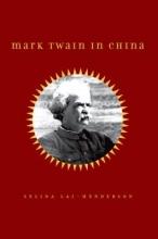 Lai-henderson, Selina Mark Twain in China