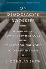Smith, J. Douglas On Democracy`s Doorstep