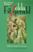 Fitzgerald, Zelda The Collected Writings of Zelda Fitzgerald