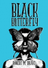 Drake, Robert M. Black Butterfly