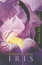 Pyle, Robert Michael Evolution of the Genus Iris