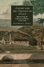 Bohls, Elizabeth Slavery and the Politics of Place