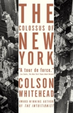 Whitehead, Colson The Colossus of New York