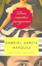 Garcia Marquez, Gabriel Doce cuentos peregrinos