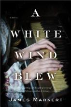 Markert, James A White Wind Blew