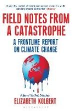 Elizabeth Kolbert,Field Notes from a Catastrophe
