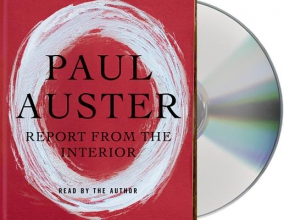 Auster, Paul Report from the Interior