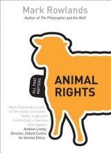 Mark Rowlands Animal Rights: All That Matters