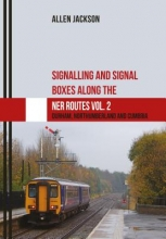 Allen Jackson Signalling and Signal Boxes along the NER Routes Vol. 2