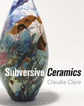 Clare, Claudia Subversive Ceramics