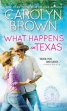 Brown, Carolyn What Happens in Texas