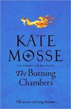 Mosse, Kate The Burning Chambers