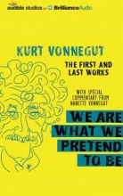 Vonnegut, Kurt We Are What We Pretend to Be