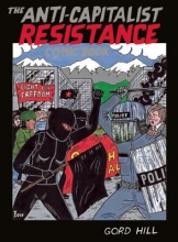 Hill, Gord The Anti-Capitalist Resistance Comic Book