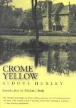 Huxley, Aldous Crome Yellow