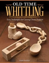 Keith Randich Old Time Whittling