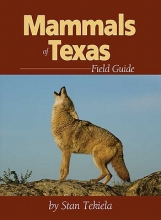 Tekiela, Stan Mammals of Texas Field Guide