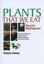 Anore Jones Plants That We Eat