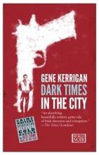 Kerrigan, Gene Dark Times in the City