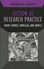 Leavy, Patricia Fiction as Research Practice