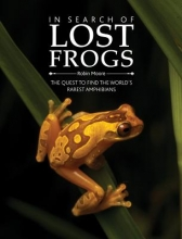 Moore, Robin In Search of Lost Frogs