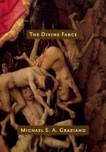Graziano, Michael S. A. The Divine Farce