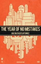 Aptowicz, Cristin O`Keefe The Year of No Mistakes