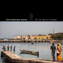 , Jean-Dominique Burton. Île de Gorée Island [Eng.Fr. ed.]