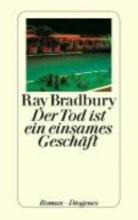 Bradbury, Ray,   Nerke, Edith,   Bauer, Jürgen Der Tod ist ein einsames Geschäft