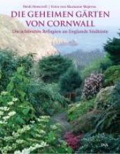 Howcroft, Heidi Die geheimen Gärten von Cornwall