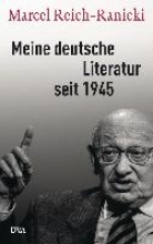 Reich-Ranicki, Marcel Meine deutsche Literatur seit 1945